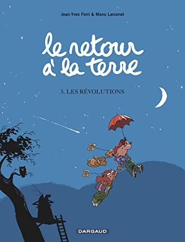 Le retour à la terre : tome 5 : Les révolutions