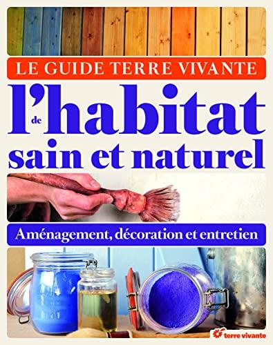 Le guide de Terre Vivante de l'Habitat sain et naturel