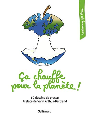 Ca chauffe pour la planète ! : 60 dessins de Yann Arthus-Bertrand