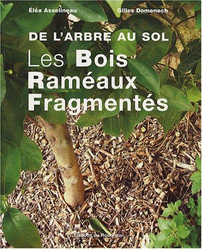 Les Bois Raméaux Fragmentés : De l'arbre au sol
