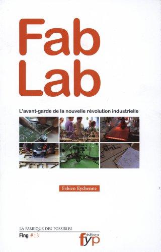 Fab Lab : L'avant-garde de la nouvelle révolution industrielle